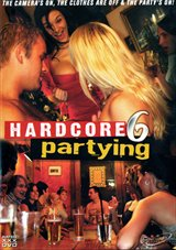 Hardcore Partying 6
