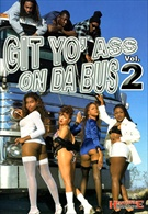 Git Yo' Ass On Da Bus 2