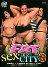 Fat Sex In The City 3