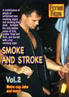 Smoke And Stroke 2
