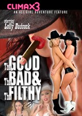 The Good The Bad And The Filthy