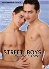 Street Boys My First Time