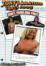 Tony's Amateur Tapes 15: Tony's Young Anal Party