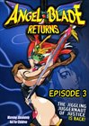 Angel Blade Returns: Episode 3