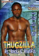 Thugzilla: Big, Black And Beautiful