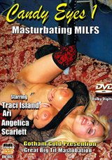 Candy Eyes:  Masturbating MILFS