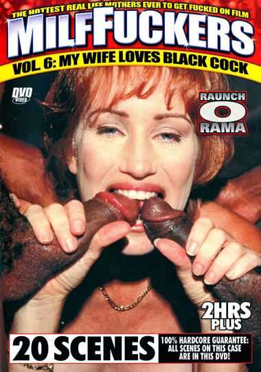 MILF Fuckers 6:  My Wife Loves Black Cock cover