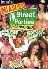 Naked Street Parties Uncensored