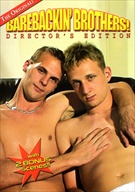 Barebackin' Brothers Director's Edition