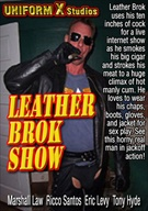 Leather Brok Show