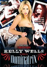 Kelly Wells Is A Dominatrix