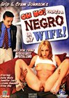 Oh No, There's A Negro In My Wife