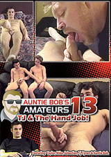 Auntie Bob's Amaeutr Gay Video 13: Tj and The Hand Job