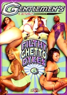 Filthy Ghetto Dykes 6