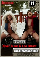 Fucking Machines 11: Featuring Penny Flame And Lexi Bardot