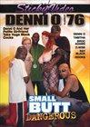 Denni O 76: Small Butt Dangerous