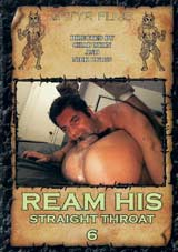 Ream His Straight Throat 6 Xvideo gay
