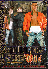 Bouncers Gone Wild Xvideo gay