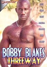 Bobby Blakes Threeway Xvideo gay