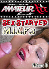 Sex Starved M I L F S 3 Download Xvideos