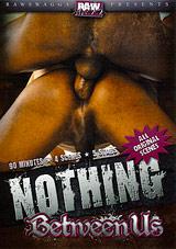 Nothing Between Us Xvideo gay