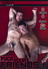 Fuck Your Friends 6 Xvideo gay