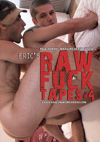Eric's Raw Fuck Tapes 4