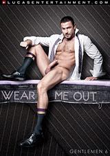 Gentlemen 6: Wear Me Out Xvideo gay