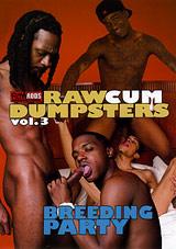 Raw Cum Dumpsters 3: Breeding Party