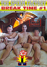 The Sperm Factory: Break Time: Lee Ashbury, Aaron Light, And Austin Lee Xvideo gay