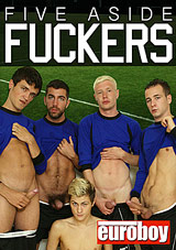 Five Aside Fuckers Xvideo gay