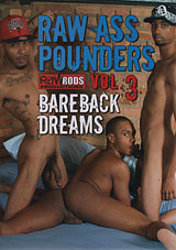 Raw Ass Pounders 3: Bareback Dreams Xvideo gay