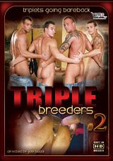 Triple Breeders 2 Xvideo gay
