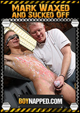 Boynapped 373: Mark Waxed And Sucked Off Xvideo gay