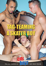 Tag-Teaming A Skater Boy Xvideo gay
