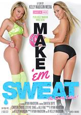 Make 'Em Sweat Xvideos