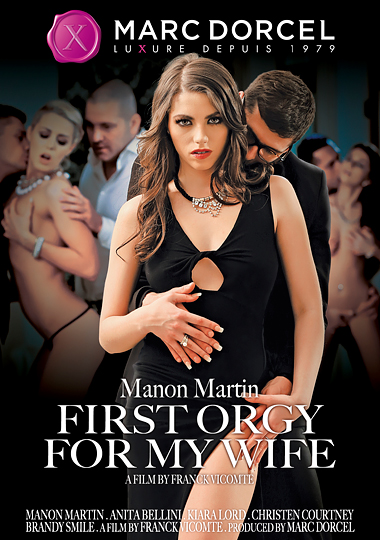 Manon Martin: First Orgy for My Wife, orgies, glamour, swinger, natural breasts, euro babe, french porn
