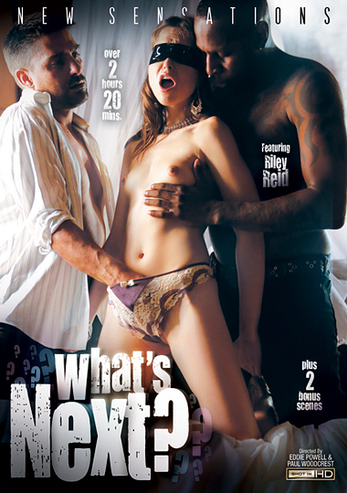 what's next, threeways, bondage, fetish, interracial, threesomes, girl on girl, riley reid, samantha hayes, valentina nappi, cadence lux, rachel madori, new sensations