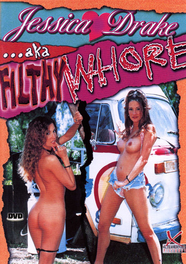 Jessica Drake ...aka Filthy Whore