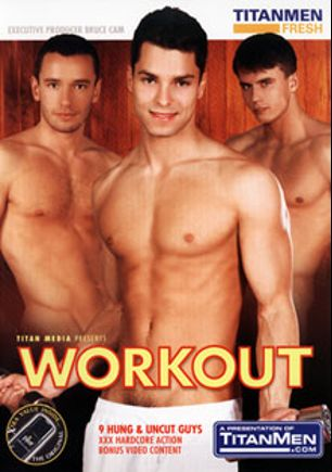 Workout, starring Rick Vidal, Mark Federico, Jakub Kostas, Tomas Jeffe, Steve Hunt, Rogerio Matteo, Jeremy Polo, George Michaelo and David Begua, produced by Titan Media and TitanMen Fresh.