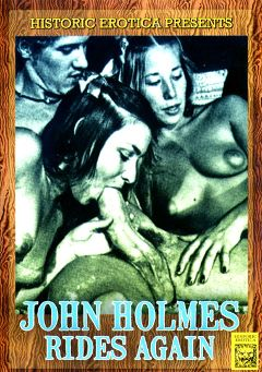 "Adult entertainment movie ""John Holmes Rides Again"" starring John Holmes. Produced by Historic Erotica."