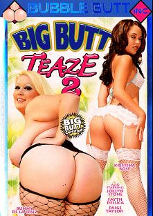 Big Butt Teaze 2, starring Kristina Rose, Bunny De La Cruz, Joclyn Stone, John Espizedo, Fayth Deluca, Paige Taylor, Jordan Ash, Alex Gonz and Dirty Harry, produced by Bubble Butt Inc..