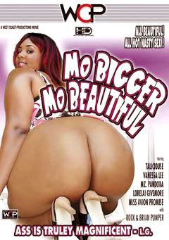 "Adult entertainment movie ""Mo Bigger Mo Beautiful"" starring Talishious, Vanessa Lee & Miss Avion Promise. Produced by West Coast Productions."