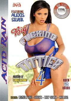 "Adult entertainment movie ""Big Fucking Titties 4"" starring Alexis Silver, Jerry Kovacs & Emily George. Produced by Acid Rain."
