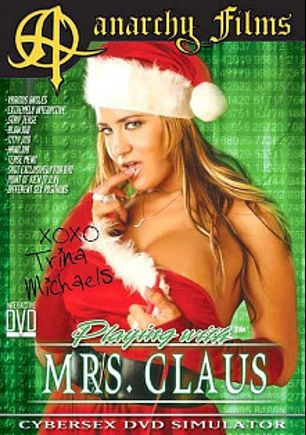 Playing With Mrs. Claus, starring Trina Michaels, produced by Anarchy Films.