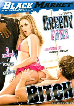 "Adult entertainment movie ""Greedy Little Bitch"" starring Brianna Love, Evan Valentine & Donny Long. Produced by Black Market Entertainment."