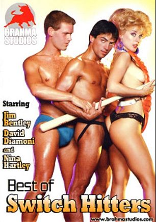 Best Of Switch Hitters, starring Nina Hartley, Jeanna Lynn, David Diamoni, Nick Cougar, Alicyn Sterling, T.J., Scott O'Hara, Bionca, Heather Hart, Butch Taylor, Roberto Arias, Jim Bentley, Mark Andrews, Brittany, Christy Brian, Sharon Kane and Jade East, produced by Metro Media Entertainment and Brahma Studios.