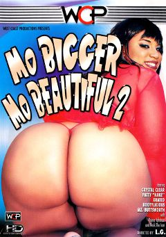 "Adult entertainment movie ""Mo Bigger Mo Beautiful 2"" starring Crystal Clear(II), Patty Kake & Prince Yahshua. Produced by West Coast Productions."