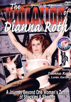 "Adult entertainment movie ""The Violation Of Dianna Roth"" starring Diana Roth & Loren Sterling. Produced by Totally Tasteless Video."
