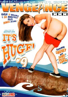 "Adult entertainment movie ""It's Huge 9"" starring Lindsay Meadows, Janae Kae & Emma Cummings. Produced by Vengeance XXX."